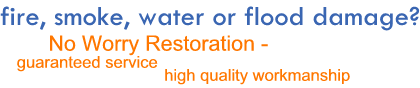 fire, smoke, water or flood damage? No Worry Restoration - guaranteed service  high quality workmanship from FutureRestore, Donegal, Ireland